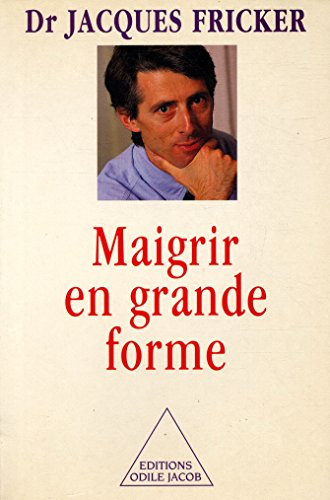 Maigrir en grande forme / Docteur Jacques Fricker / Réf19024