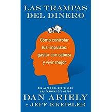 Las trampas del dinero: Cómo controlar tus impulsos, gastar con cabeza y vivir mejor (Spanish Edition)