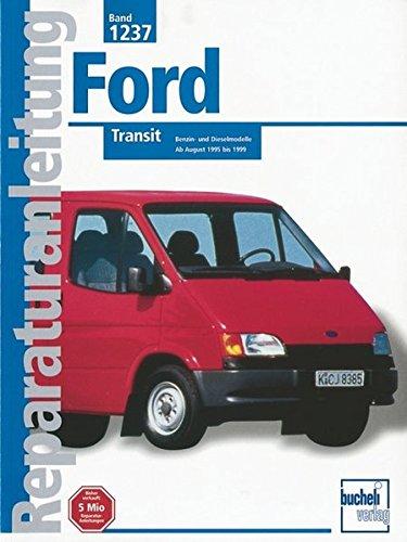 Preisvergleich Produktbild Ford Transit: Benzin und Dieselmodelle / Ab August 1995 bis 1999  //  Reprint der 1. Auflage 2000 (Reparaturanleitungen)