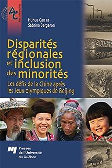 Disparités régionales et inclusion des minorités: Les défis de la Chine après les Jeux olympiques de Beijing par [Cao, Huhua, Bergeron, Sabrina]