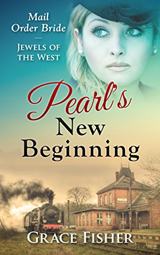 Romance Mail Order Bride Western Frontier Romance Pearl S New Beginning Mail Order Bride Frontier Inspirational
