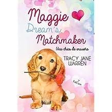 Maggie Dream´s Matchmaker: Una chica de ensueño