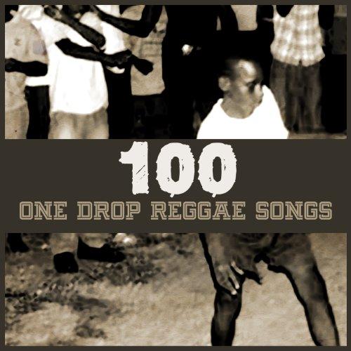 100 One Drop Reggae Songs
