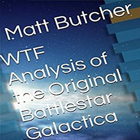 WTF Analysis of the Original Battlestar Galactica: Do They Check These Things?