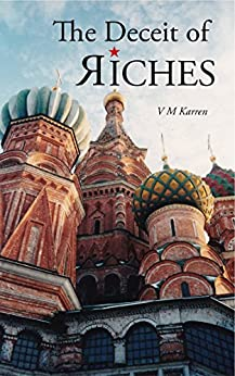 The Deceit of Riches (English Edition) par [Karren, Val M]