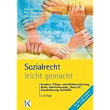 """Sozialrecht - leicht gemacht: Kranken-, Pflege- und Unfallversicherung, Rente, Arbeitslosengeld, """"Hartz IV"""", Grundsicherung, Sozialhilfe etc. (GELBE SERIE)"""