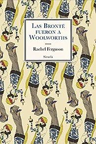Las Brontë fueron a Woolworths par Rachel Ferguson