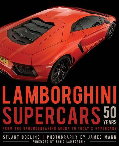Lamborghini Supercars 50 Years: From the Groundbreaking Miura to Today's Hypercars - Foreword by Fabio Lamborghini by Stuart Codling (2015-09-01)