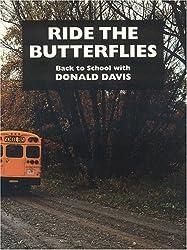 Ride the Butterflies by Donald Davis (2005-12-19)
