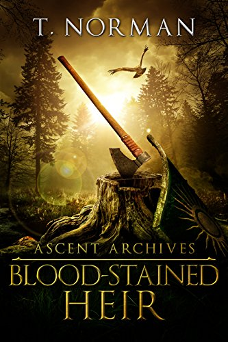 Blood-Stained Heir (Ascent Archives Book 1) by [Norman, T.]