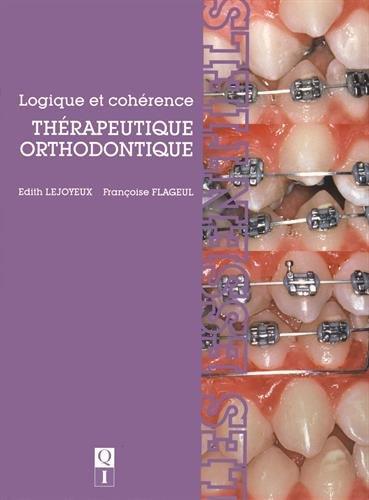 Thérapeutique orthodontique : Logique et cohérence