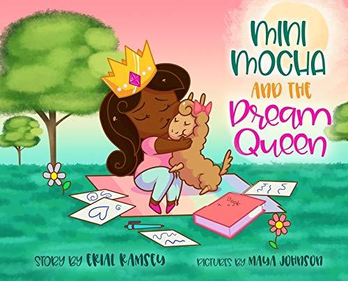Mini Mocha and The Dream Queen -