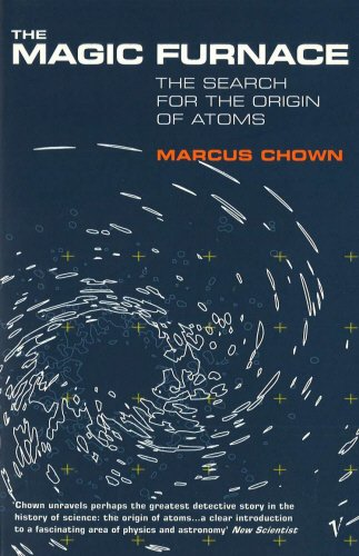 The Magic Furnace: The Search for the Origins of Atoms por Marcus Chown