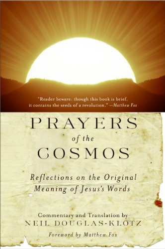 Prayers of the Cosmos: Meditations on the Aramaic Words of Jesus