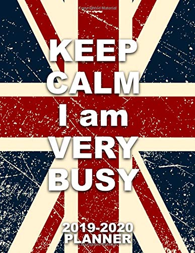 Keep Calm I Am Very Busy 2019-2020 Planner: Pretty Daily, Weekly and Monthly Planner 2019-2020. Cute Nifty 2 Year Organizer, Yearly Schedule and ... and More. (Girly Personal Planners, Band 42)