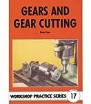 Gears and Gear Cutting (Workshop Prac...
