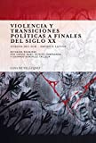 Violencia y transiciones políticas a finales del siglo XX: Europa del Sur - América Latina (Collection de la Casa de Velázquez)