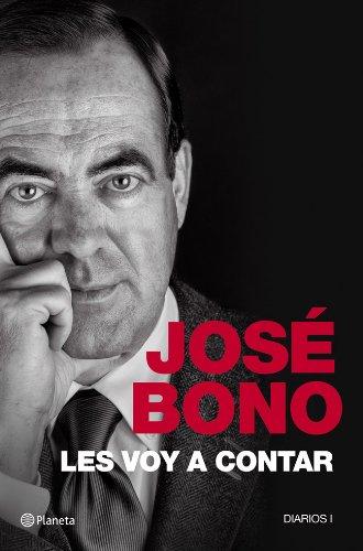 Les voy a contar: Diarios I eBook: José Bono Martínez: Amazon.es ...