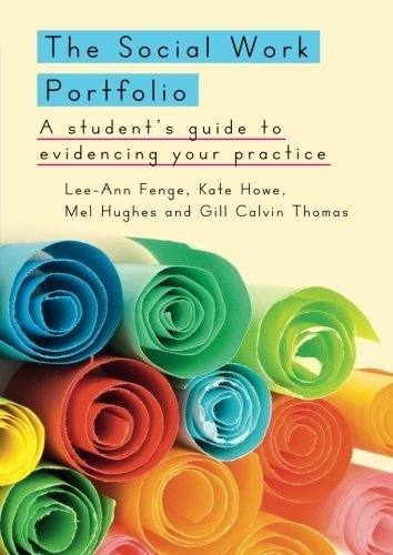 The Social Work Portfolio: A Student's Guide To Evidencing Your Practice by Lee-Ann Fenge (2014-06-01)