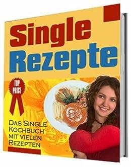 Singlerezepte - Schnell und einfach! von [Röttger, Bernd]