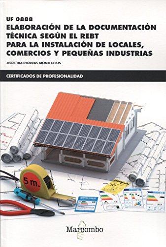 * UF 0888 Elaboración de la documentación técnica según el REBT para la instalación de locales, comercios y pequeñas industrias por Jesús Trashorras Montecelos