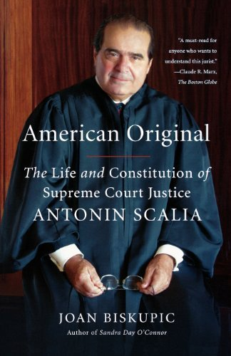 American Original: The Life and Constitution of Supreme Court Justice Antonin Scalia Reprint edition by Biskupic, Joan (2010) Paperback
