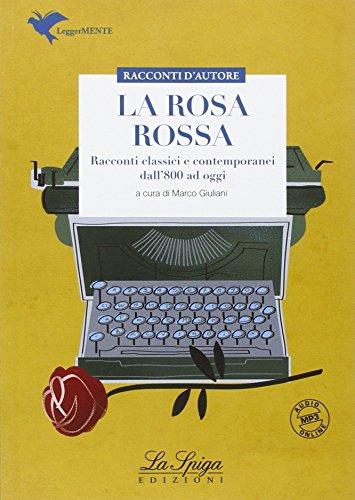 La rosa rossa. Racconti tra '800 '900. Con espansione online