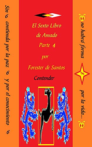 El Sexto Libro de Amado: Parte 4 (Amado de Dios nº 6) por Forastero DeSantos