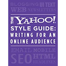 The Yahoo! Style Guide: Writing for an Online Audience: Writing for an Online Audience