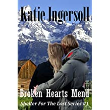 Christian Romance-Broken Hearts Mend (Shelter For The Lost Series #1) (English Edition)