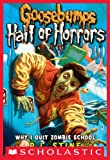 Goosebumps: Hall of Horrors #4: Why I Quit Zombie School (Goosebumps Hall of Horrors)