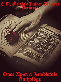 Como Descargar Libros Gratis Once Upon A Zombietale: C. M. Wright's Author Services Presents Epub Sin Registro