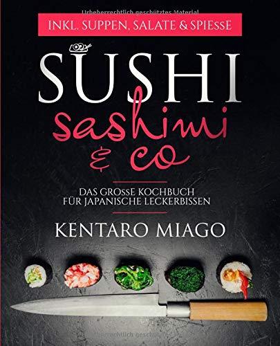 Sushi, Sashimi & Co: Das große Kochbuch für japanische Leckerbissen