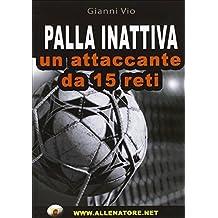 Palla inattiva un attaccante da 15 reti. Con DVD