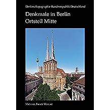 Denkmale in Berlin: Bezirk Mitte, Ortsteil Mitte (Denkmaltopographie Bundesrepublik Deutschland)