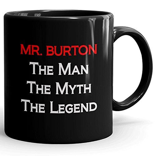 Mr. Burton Coffee Mug Kaffeetasse Kaffeebecher Personalisiert mit Name- The Man The Myth The Legend Gift for Männer Men - 11 oz Black Mug - Red