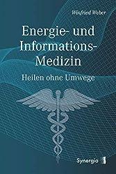 Energie- und Informations-Medizin: Heilung ohne Umwege