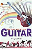 #5: The Right Way to Play Guitar