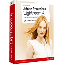 Adobe Photoshop Lightroom 4 - Adobe Photoshop Lightroom 4: Das offizielle Handbuch für Fotografen (Pearson Photo)