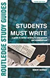 Students Must Write: A Guide to Better Writing in Coursework and Examinations (Routledge Study Guides)