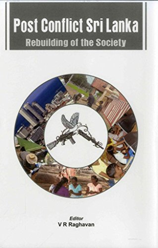 [Post Conflict Sri Lanka: Rebuilding of Society] (By: V. R. Raghavan) [published: October, 2012]