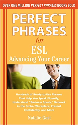 Perfect Phrases for ESL Advancing Your Career (Perfect Phrases Series)