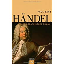 Händel: Ein biographischer Roman