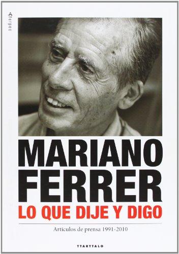 Mariano Ferrer - Lo Que Dije Y Digo