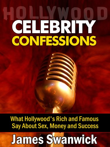 celebrity-confessions-what-hollywoods-rich-and-famous-say-about-sex-money-and-success-english-editio