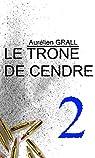 Le trône de cendre, tome 2 par Grall