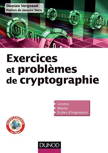 Exercices et problèmes de cryptographie (Informatique) par Damien Vergnaud