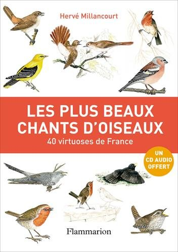 Les plus beaux chants d'oiseaux : 40 Virtuoses de France (1CD audio) par Hervé Millancourt