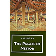A Guide to the Palace of Nestor: Mycenaean Sites in Its Environs and the Chora Museum