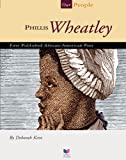 Phillis Wheatley: First Published African-American Poet (Our People) (English Edition)